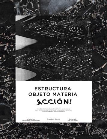 Exhibition Poster Art: Estructura, Objeto, Materia … Acción! Designed by Luis de Sousa Teixeira