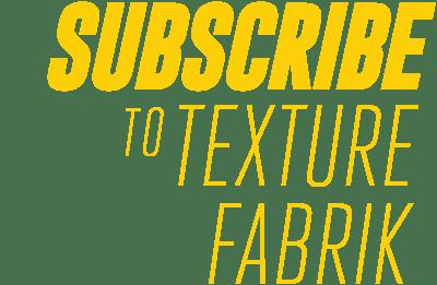 TextureFabrik-Subscribe